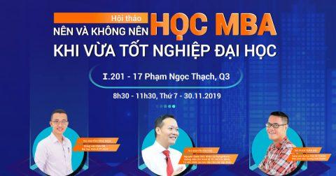 Hội thảo: Nên và không nên học MBA khi vừa tốt nghiệp Đại học