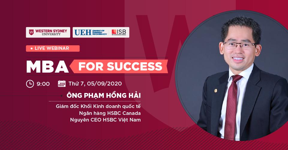 MBA For Success – Thảo luận cùng Nguyên CEO HSBC Việt Nam Phạm Hồng Hải và TS. Phạm Anh Khôi