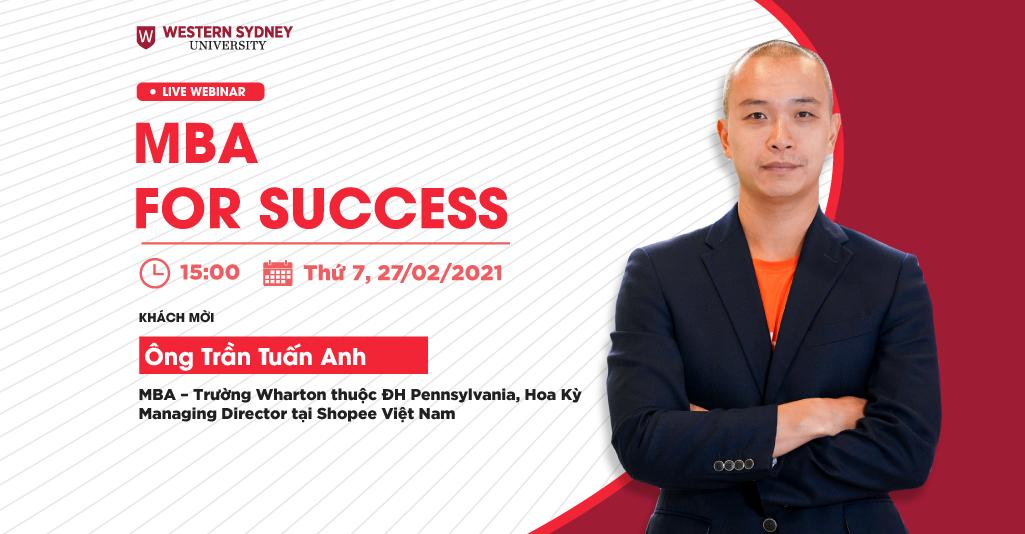 MBA For Success: Thảo luận cùng Giám đốc Điều hành Shopee Việt Nam Trần Tuấn Anh