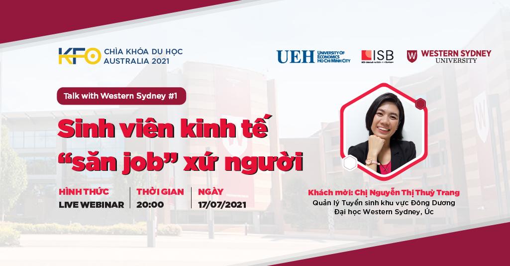 """Live webinar chìa khóa du học Australia 2021: """"Sinh viên kinh tế săn """"job"""" xứ người"""" – Talk with Western Sydney #1"""